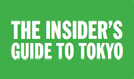 THE INSIDER'S GUIDE TO TOKYO